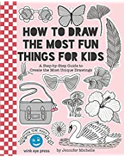 How to Draw the Most Fun Things for Kids: A Step-by-Step Guide to Create the Most Unique Drawings