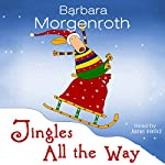 Jingles All the Way: A Christmas Tail | Barbara Morgenroth