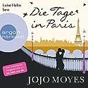 Die Tage in Paris Hörbuch von Jojo Moyes Gesprochen von: Luise Helm