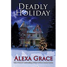 Deadly Holiday: Book Four: Deadly Series Novella