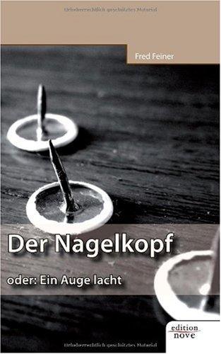 Der Nagelkopf oder Ein Auge lacht (German Copy)