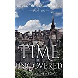 ROMANCE: Time Uncovered - A Scottish Historical Time Travel Tale (Beyond The Highlands Book 2)