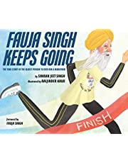 Fauja Singh Keeps Going: The True Story of the Oldest Person to Ever Run a Marathon