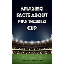 Amazing Facts About FIFA World Cup