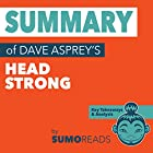 Summary of Dave Asprey's Head Strong: Key Takeaways & Analysis Hörbuch von  Sumoreads Gesprochen von: Michael London Anglado