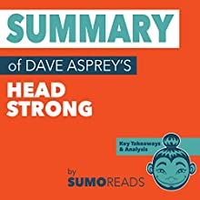 Summary of Dave Asprey's Head Strong: Key Takeaways & Analysis | Livre audio Auteur(s) :  Sumoreads Narrateur(s) : Michael London Anglado