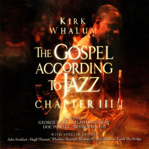 Gospel according to jazz: chapter iv: whalum kirk (autor): clc.