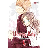 I love you baby T04 (French Edition)