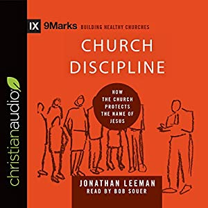 Church Discipline: How the World Knows Who Represents Jesus Audiobook
