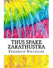 Thus Spake Zarathustra: Includes MLA Style Citations for Scholarly Secondary Sources, Peer-Reviewed Journal Articles and Critical Essays (Squid Ink Classics)