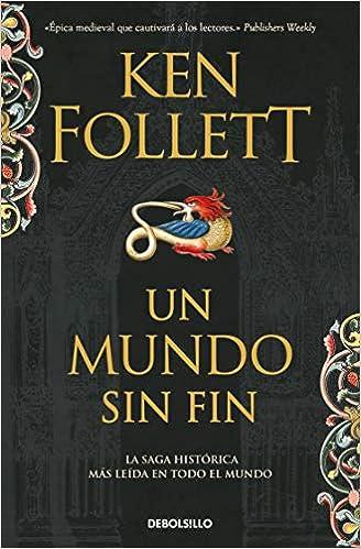 Amazon Com Un Mundo Sin Fin Saga Los Pilares De La Tierra 2 Spanish Edition 9788499893730 Follett Ken Anuvela Books