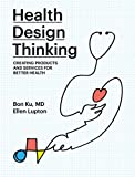 Health Design Thinking: Creating Products and