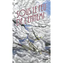 Les volontaires 01 : Sous le feu de l'ennemi: Sous le feu de l'ennemi (Ados t. 1) (French Edition)
