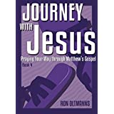 Journey with Jesus - Book 4: Praying Your Way through Matthew's Gospel (Praying through Matthew's Gospel)