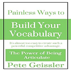Painless Ways to Build Your Vocabulary Audiobook