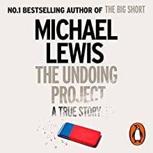 The Undoing Project: A Friendship That Changed the World Audiobook by Michael Lewis Narrated by Dennis Boutsikaris