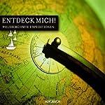 Entdeck mich. Weltberühmte Expeditionen | Alexander von Humboldt,Ferdinand Freiherr von Richthofen,Heinrich Schliemann