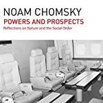 Powers and Prospects: Reflections on Human Nature and the Social Order | Noam Chomsky