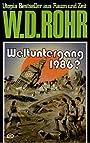 W.D.ROHR-Taschenbuch Bd. 16, WELTUNTERGANG 1986 ? (Utopia Bestseller aus Raum und Zeit) - W D Rohr