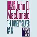 The Lonely Silver Rain: A Travis McGee Novel, Book 21 | John D. MacDonald