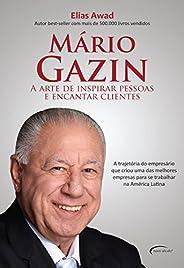 Mário Gazin. A Arte de Inspirar Pessoas e Encantar Clientes