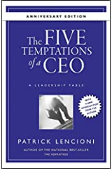 The Five Temptations of a CEO, 10th Anniversary Edition: A Leadership Fable (J-B Lencioni Series Book 38) Kindle Edition