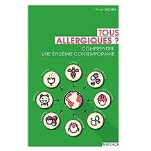 Tous allergiques ?: Comprendre une épidémie contemporaine (Santé en soi) (French Edition)