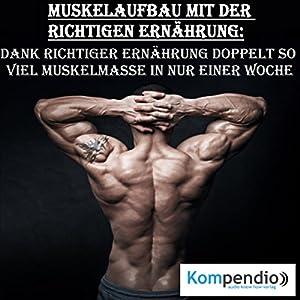Muskelaufbau mit der richtigen Ernährung Hörbuch