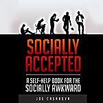 Socially Accepted: A Self-Help Book for the Socially Awkward | Joe Casanova