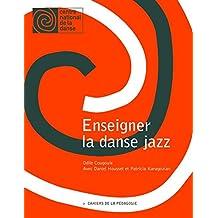 Enseigner la danse jazz (Cahiers de la pédagogie) (French Edition)