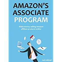 AMAZON'S ASSOCIATE PROGRAM: Make money selling amazon affiliate products online