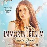 The Immortal Realm: The Faerie Path, Book 4 | Frewin Jones