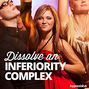 Dissolve an Inferiority Complex Hypnosis Speech