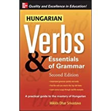 Hungarian Verbs & Essentials of Grammar 2E.