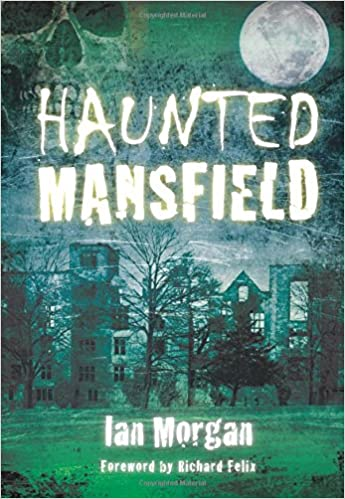 Haunted Mansfield Paperback – January 1, 2011 by Ian Morgan (Author)