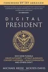 Digital President: Why Some Funnels Create Authority, Attract Audiences, Convert Customers, Build Communities and Others Don't Paperback