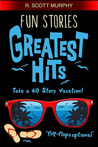 Fun Stories Greatest Hits:  The short story humor book packed with real-life comedy adventures.