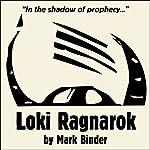 Loki Ragnarok   Mark Binder