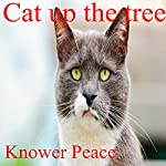 Cat Up the Tree | Knower Peace