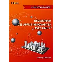 Développer des applis innovantes avec Unity - II. Réalité augmentée (French Edition)