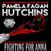 Fighting for Anna: A Michele Romantic Mystery: What Doesn't Kill You, Book 8 | Pamela Fagan Hutchins