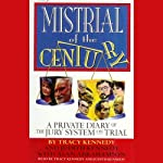 Mistrial of the Century: A Private Diary of the Jury System on Trial | Tracy Kennedy,Judith Kennedy,Alan Abrahamson