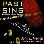 Past Sins: The Matthew Grace Casebook | John L. French