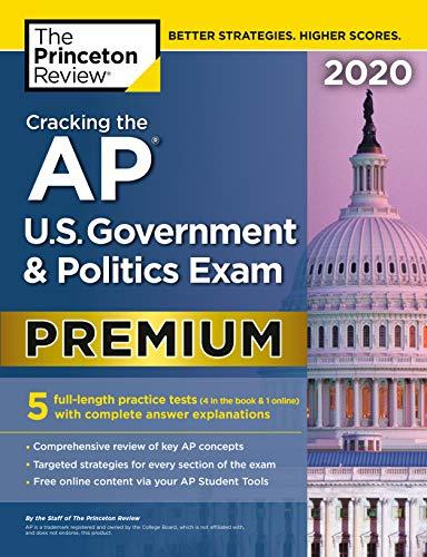 Cracking the AP U.S. Government & Politics Exam 2020, Premium Edition: 5 Practice Tests + Complete Content Review…