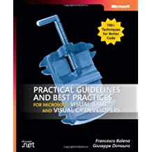 Practical Guidelines and Best Practices for Microsoft® Visual Basic® and Visual C#® Developers