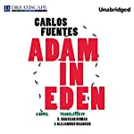 Adam in Eden | Carlos Fuentes,Alejandro Branger (translator),Ethan Shaskan Bumas (translator)