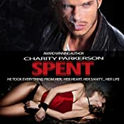 Spent: A Dark Romance : Wrecked, Volume 2 | Charity Parkerson