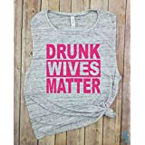 Drunk Wives Matter, Pink Letters, Wife Tank, Funny Tank, Womens Tank, Gifts for Mom, Funny Womens Tank, Graphic Tees for Women, Drinking Tank, Party Tank