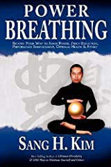 Power Breathing: Breathe Your Way to Inner Power, Stress Reduction, Performance Enhancement, Optimum Health & Fitness Kindle Edition