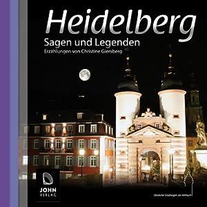 Heidelberg: Sagen und Legenden Hörbuch